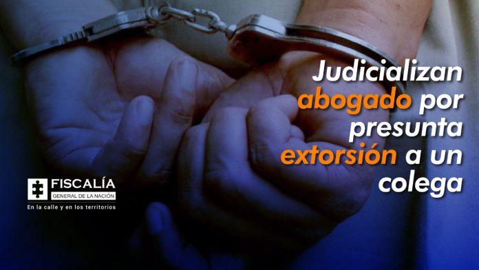 Judicializan abogado por presunta extorsión a un colega - Noticias de Colombia