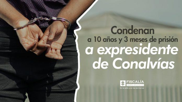 Expresidente de Conalvías condenado a 10 años y 3 meses de prisión   Noticias de Buenaventura, Colombia y el Mundo