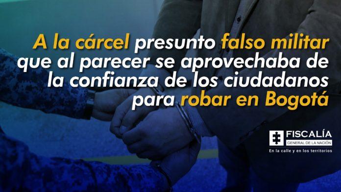 A la cárcel presunto falso militar que al parecer se aprovechaba de la confianza de los ciudadanos para robar en Bogotá - Noticias de Colombia