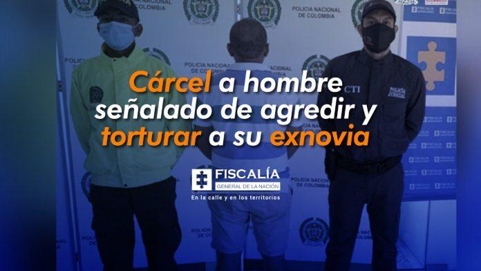 Cárcel a hombre señalado de agredir y torturar a su exnovia - Noticias de Colombia